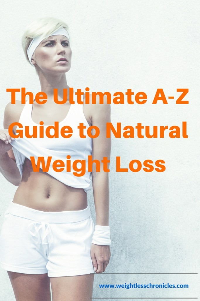 The Ultimate A-Z Guide to Natural Weight Loss