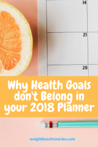 Why Health Goals don't Belong in your 2018 Planner