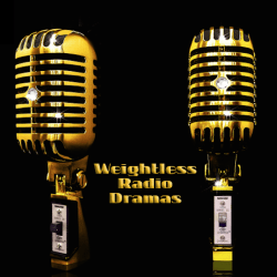 Weightless Radio Dramas