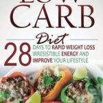 51C0PjGURGL - Low Carb Diet: 28 Days To Rapid Weight Loss, Irresistable Energy, And Improve Your Lifestyle