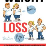 51SAitEwIGL - Weight Loss: 30 Tips On How To Lose Weight Fast Without Pills Or Surgery, Weight Loss Motivation And Fat Burning Strategies (How To Lose Weight Tips, ... Weight Loss Motivation Tricks) (Volume 1)