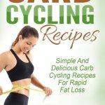 51g3P79dpLL - Carb Cycling: Carb Cycling Recipes - Simple And Delicious Carb Cycling Recipes For Rapid Fat Loss (Carb Cycling Diet, Rapid Fat Loss, Weight Loss)