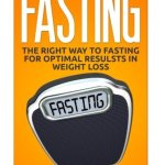 51yWjCayc0L - Fasting: The Right Way to Fasting for Optimal Results in Weight Loss (Fat Loss, Weight Loss, Intermittent Fasting)