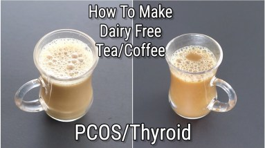 How To Make Dairy Free Coffee /Tea With Almond Milk - Thyroid PCOS Recipes - Vegan   Skinny Recipes