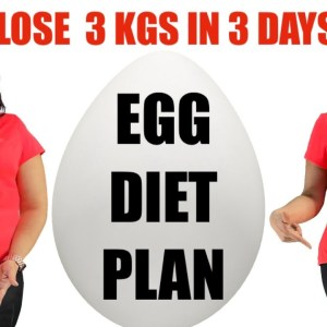 Egg Diet For Weight Loss In Just 3 Days | Full Day Egg Diet Plan | How To Lose 3 kgs in 3 Days