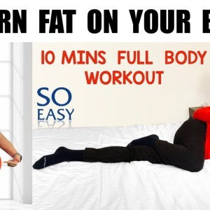 Easy Full Body Weight loss Workout in Bed | 10 Mins Home Workout For Beginners | Easy Bed Workout