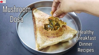 Mushroom Dosa Recipe - How To Make Mushroom Masala Dosa - Healthy Breakfast/Dinner | Skinny Recipes