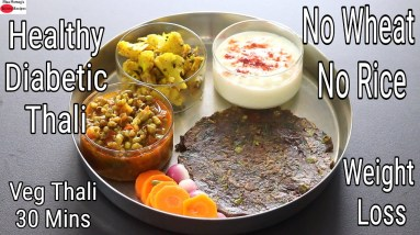 Healthy Veg Thali In 30 Minutes - Diabetic Friendly Weight Loss Indian Thali - Easy & Quick Meal