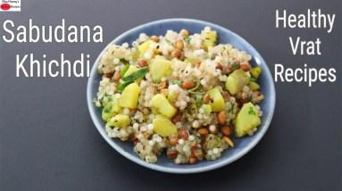 Sabudana Khichdi Recipe For Fast - Healthy Sago Khichdi - Vrat Special | Skinny Recipes