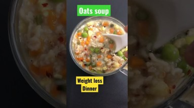 Oats Soup For Dinner - Healthy Weight Loss Recipes