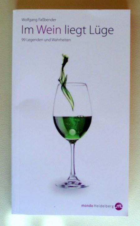 Wolfgang Faßbender: Im Wein liegt Lüge