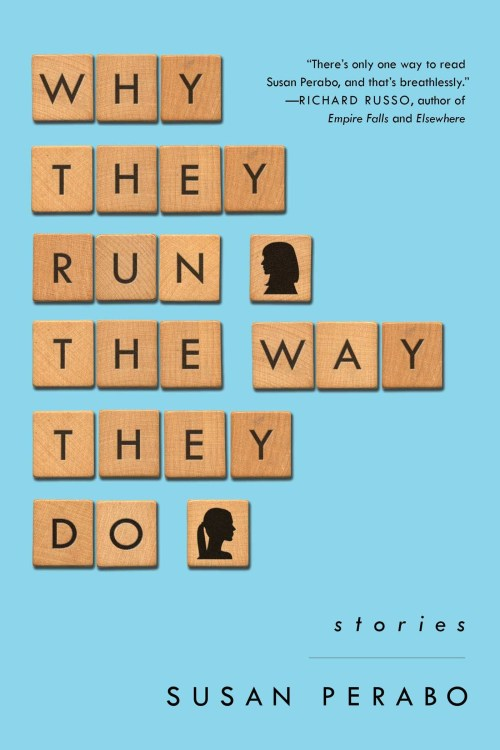 Susan Perabo's Why They Run the Way They Do