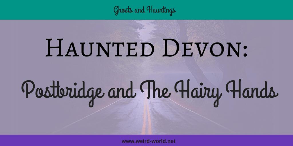 Haunted Devon: Postbridge and the Hairy Hands