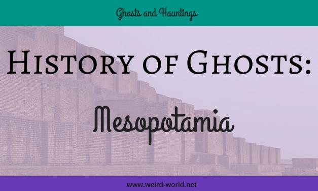 History of Ghosts – Mesopotamia