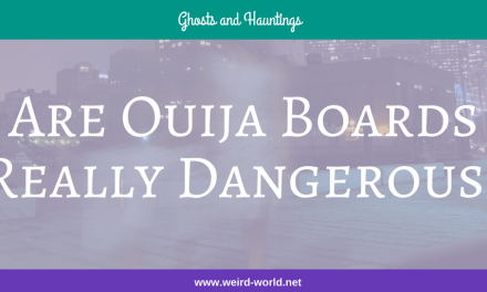 Are Ouija Boards Really Dangerous?