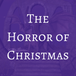The Horror of Christmas