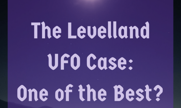 The Levelland UFO Case – One of the Best?