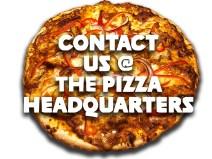 CONTACT Pizza Headquarters
