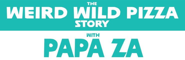 weird wild pizza story with papa za