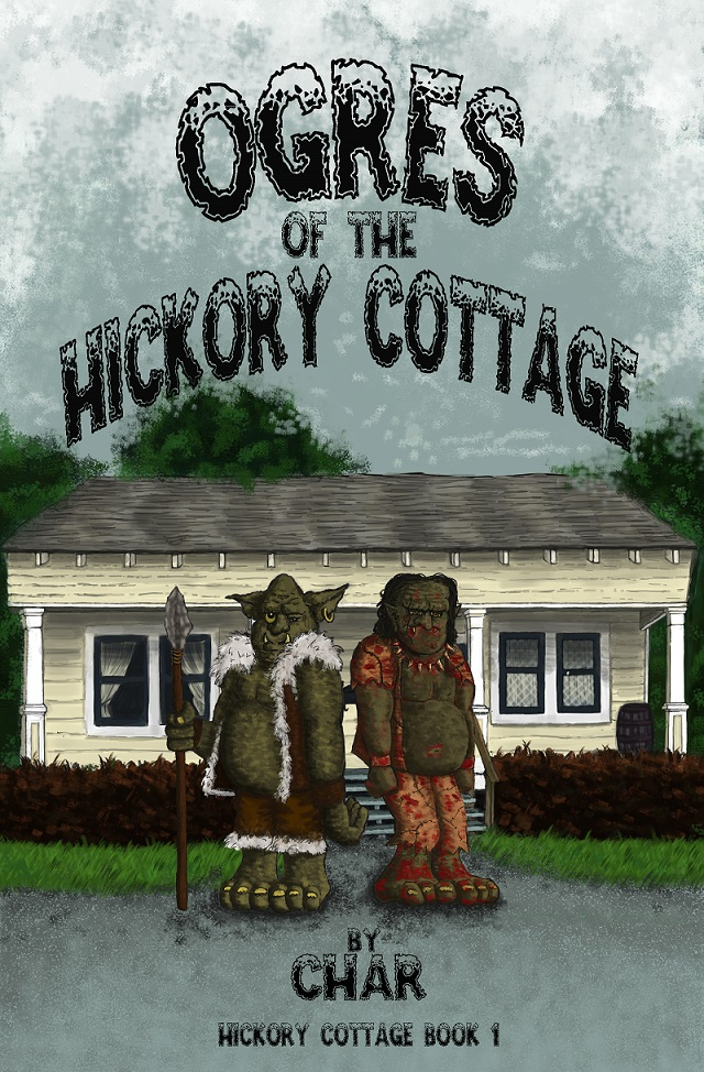 """The cover of  Char Hardin's """"Ogres of the Hickory Cottage"""""""