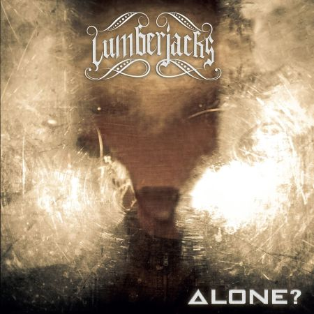 "Lumberjacks - Album ""Alone?"""