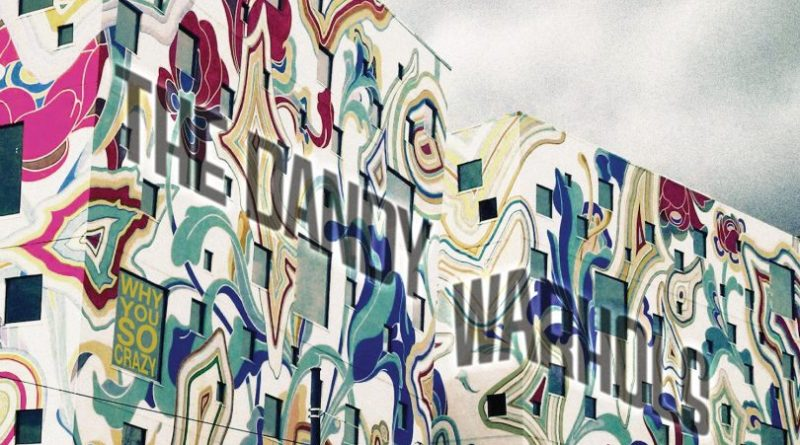 THE-DANDY-WARHOLS_COVER_WHY-YOU-SO-CRAZY-810x580