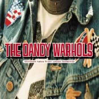 The Dandy Warhols - Thirteen Tales From Urban Bohemia - Capitol