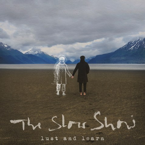 The Slow Show - Lust and Learn album artwork