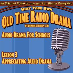 Audio Drama For Schools - Lesson 03 - Appreciating Radio Drama