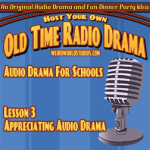 Audio Drama For Schools - Lesson 03 - Appreciating Radio Drama