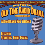Audio Drama For Schools - Lesson 06 - Scripting Audio Drama