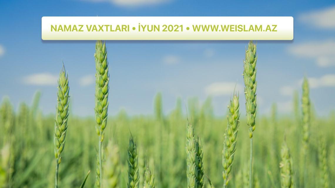 2021-ci-il-iyun-ayi-ucun-namaz-vaxtlari-prayer-times-june-2021-weislam.az-az