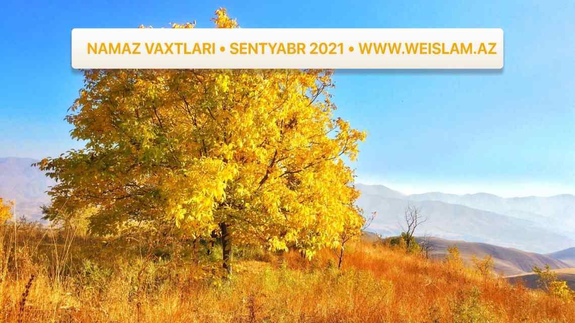 2021-ci-il-sentyabr-ayi-ucun-namaz-vaxtlari-prayer-times-september-2021-weislam.az-az