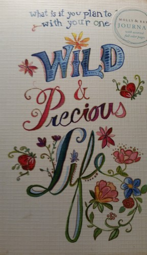 Wild and Precious Life Journal