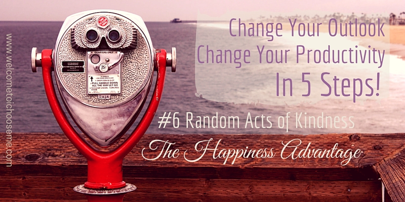 Change Your Outlook – Random Acts of Kindness