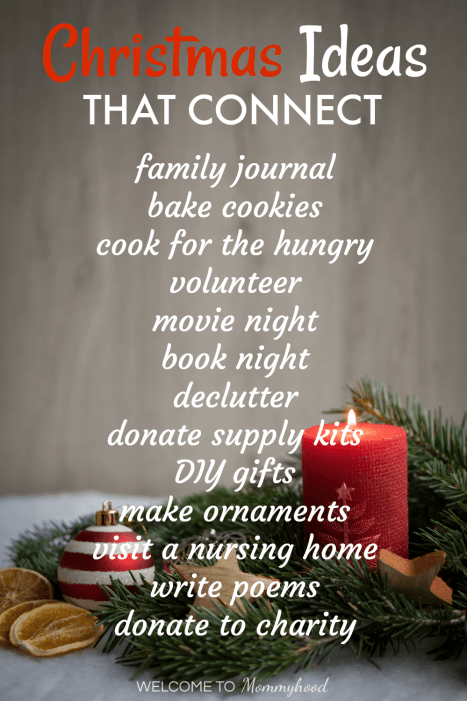 Overwhelmed by the materialism of the holidays? Too much stuff? Opt for a non gift oriented Christmas instead with these Christmas Ideas that Connect! Learn more on the blog AND get your own FREE PRINTABLE poster for a reminder! #montessoriChristmas #minimalistChristmas #family