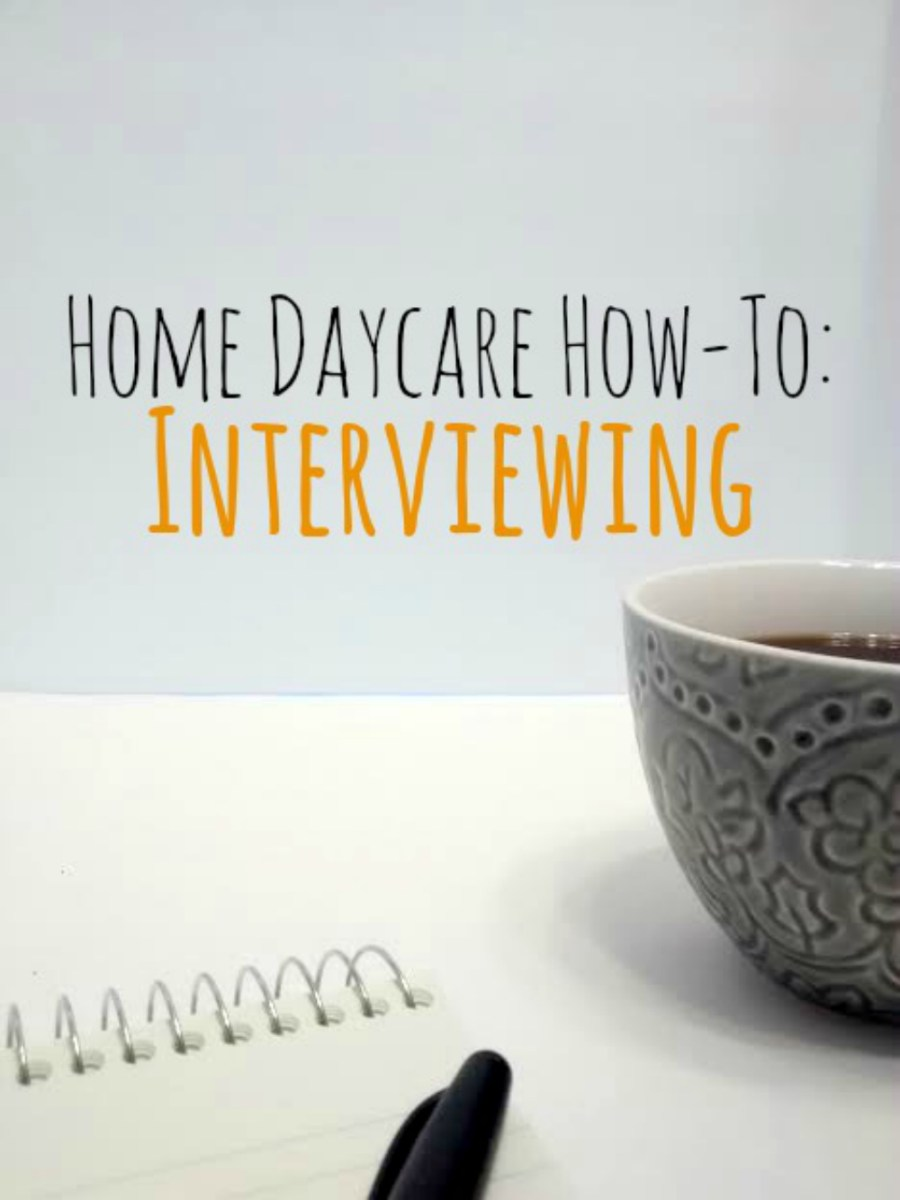 Home Daycare How-To's: Interviewing