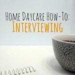 HomeDaycare-Interviewing