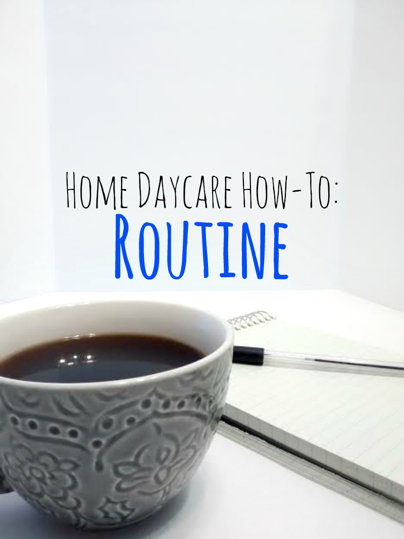 Home Daycare How To's: Routine