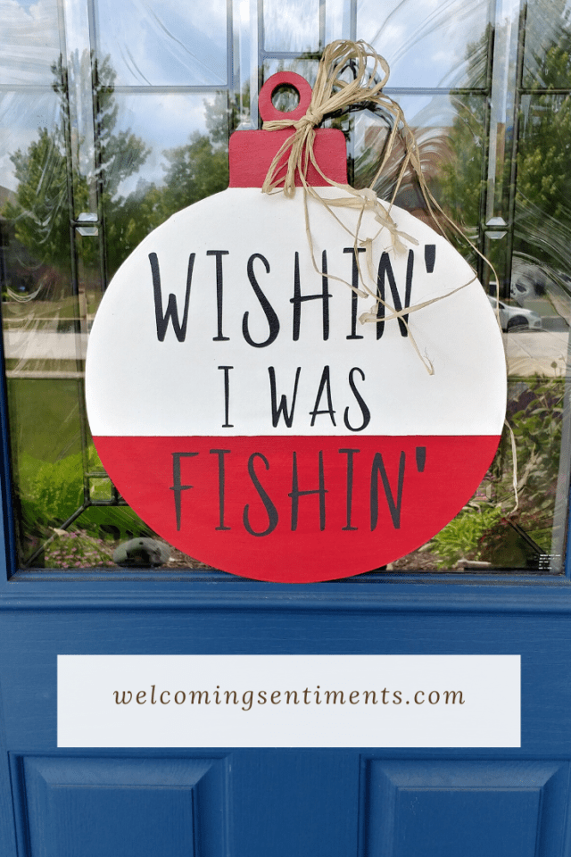 Wishin' I Was Fishin', Wishin I was Fishin, door sign,  wood door hanger