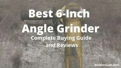 3 Best 6-Inch Angle Grinder: A Complete Buying Guide and Reviews