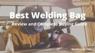 Best Welding Bag: Review and Complete Buying Guide