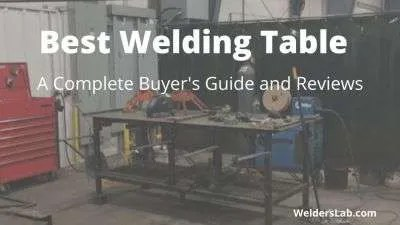 Best Welding Table: Review and Complete Buying Guide