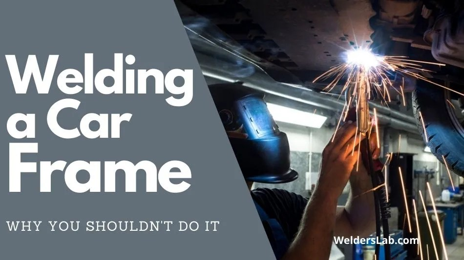 Is It Illegal to Weld a Car Frame – Why You Should Not Do It