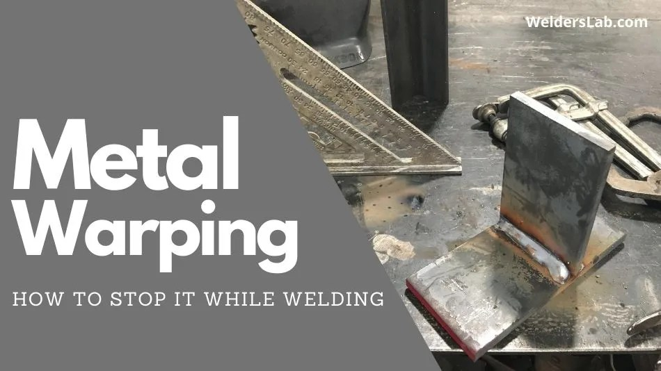 How to Stop Metal From Warping While Welding