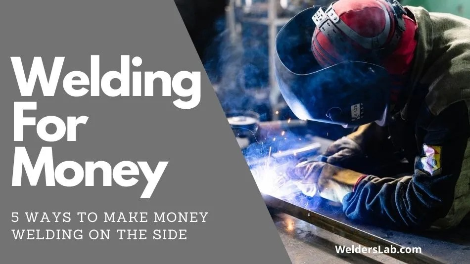 5 Ways to Make Money Welding on the Side