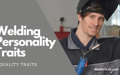 What Personality Traits Are Needed for Welding?