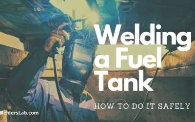What is the Best Way to Weld a Fuel Tank Safely