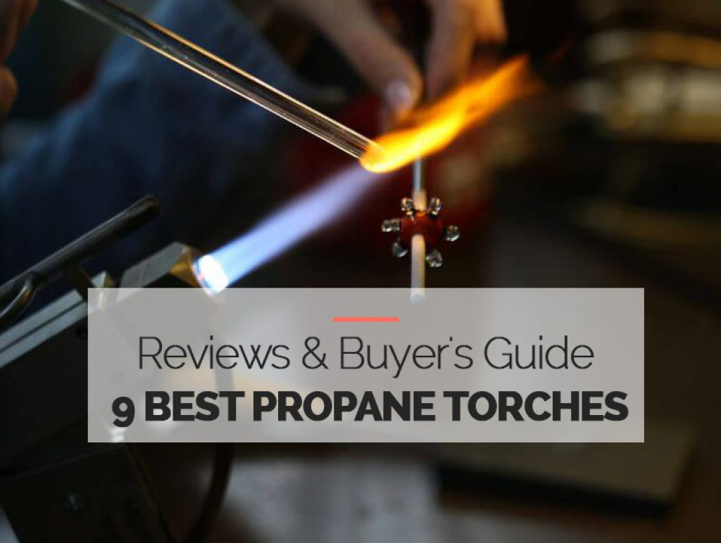 the 9 best propane torches in 2021 top