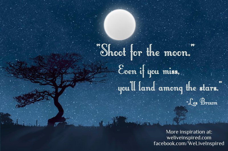 Shoot For the Moon weliveinspired.com